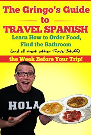 The gringo39s guide to travel spanish learn how to order for Food to go to the bathroom