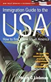 img - for The Immigration Guide To The USA 4th Edition: How to Find a New Life in America by Henry Liebman (2005-12-15) book / textbook / text book