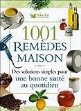 echange, troc Sélection du Reader's Digest - 1001 Remèdes maison : Des solutions simples pour une bonne santé au quotidien