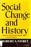 Social Change and History (0195008057) by Nisbet, Robert