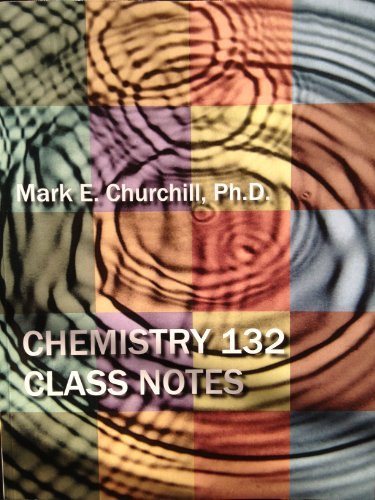 Chemistry 132 Class Notes