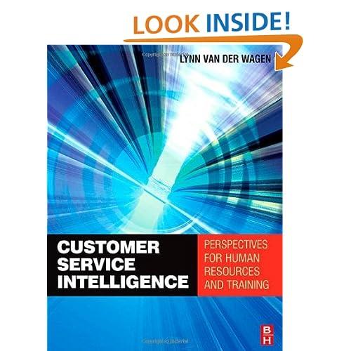 Customer Service Intelligence: Perspectives for human resources and training Merilynn Van Der Wagen