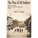 The Way Of All Soldiers ~ Jeffry S. Hepple