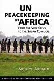 UN Peacekeeping in Africa: From the Suez Crisis to the Sudan Conflicts