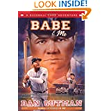 Babe & Me: A Baseball Card Adventure by Dan Gutman