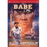 Babe & Me: A Baseball Card Adventure ~ Dan Gutman