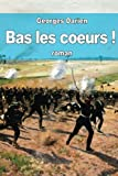 Bas les coeurs ! (French Edition)
