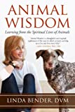 Animal Wisdom: Learning from the Spiritual Lives of Animals (Sacred Activism)