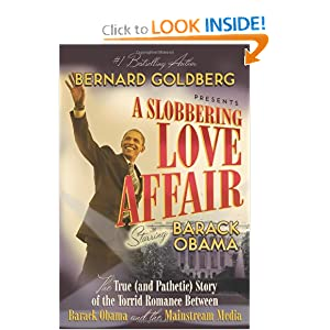 A Slobbering Love Affair: The True (And Pathetic) Story of the Torrid Romance Between Barack Obama and the... by