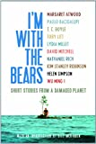img - for I'm With the Bears: Short Stories from a Damaged Planet book / textbook / text book
