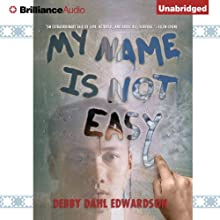 My Name Is Not Easy (       UNABRIDGED) by Debby Dahl Edwardson Narrated by Nick Podehl, Amy Rubinate