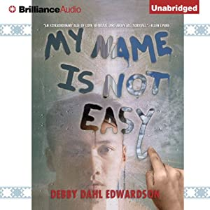 My Name Is Not Easy | [Debby Dahl Edwardson]