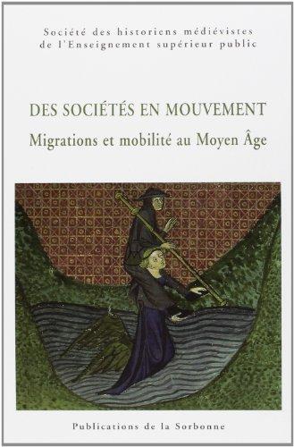 Des sociétés en mouvement : Migrations et mobilité au Moyen Age