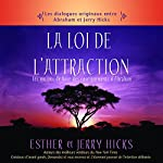 La loi de l'attraction: Les notions de base des enseignements d'Abraham | Esther Hicks,Jerry Hicks