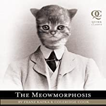 The Meowmorphosis (       UNABRIDGED) by Franz Kafka, Coleridge Cook Narrated by Nicholas Techosky