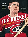 img - for The Rocket: A Cultural History of Maurice Richard book / textbook / text book