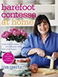 Barefoot Contessa at Home: Everyday Recipes Youll Make Over and Over Again