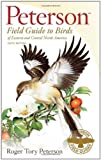 A Field Guide to the Birds of Eastern and Central North America, 4th Edition (Peterson Field Guide Series)