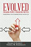 img - for Evolved . . . Engaging People, Enhancing Success: Surrendering our leadership myths and rituals book / textbook / text book
