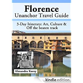 Florence, Italy Travel Guide - Art, Culture &amp; Off the beaten track - 3-Day Itinerary