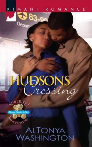 Hudsons Crossing (Kimani Romance), Altonya Washington