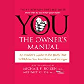 You: The Owner's Manual: An Insider's Guide to the Body That Will Make You Healthier and Younger | [Michael F. Roizen, Mehmet C. Oz]