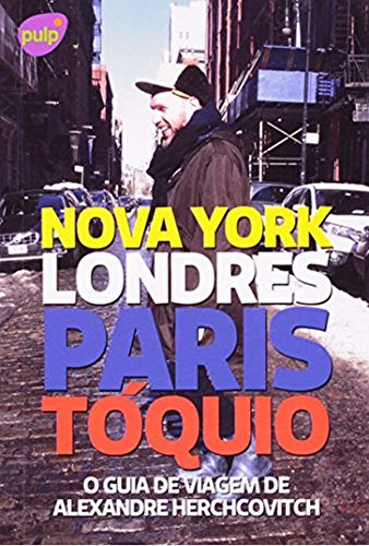 o-guia-de-viagem-de-alexandre-herchcovitch-nova-york-londres-paris-toquio-em-portuguese-do-brasil