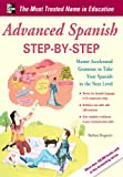 Advanced Spanish Step-by-Step: Master Accelerated Grammar to Take Your Spanish to the Next Level