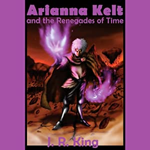 Arianna Kelt and the Renegades of Time Audiobook