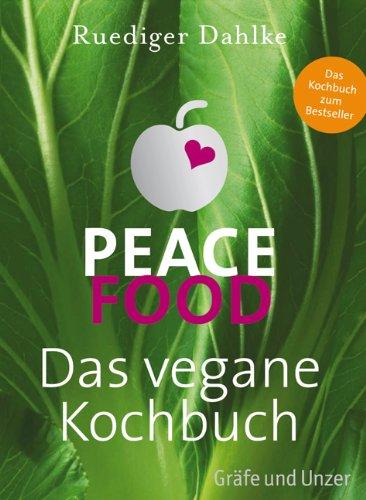 Peace Food - Das vegane Kochbuch (Einzeltitel) das Buch von Ruediger Dahlke - Preise vergleichen & online bestellen