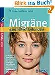 Migr�ne ganzheitlich behandeln: Die b...