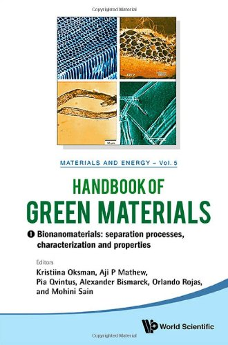 Handbook Of Green Materials : Processing Technologies, Properties And Applications, In 4 Volumes (Materials And Energy)