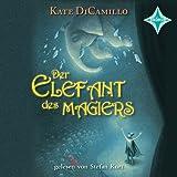 """Der Elefant des Magiers: Sprecher: Stefan Kurt, 2 CD Digifile, ca. 3 Std.von """"Kate DiCamillo"""""""
