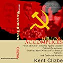 Willing Accomplices: How KGB Covert Influence Agents Created Political Correctness, Obama's Hate-America-First Political Platform, and Destroyed America (       UNABRIDGED) by Kent Clizbe Narrated by Douglas R. Pratt