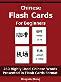 Chinese Flash Cards For Beginners - 250 Highly Used Chinese Words Characters And Pinyin Organized By Themes