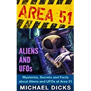 """AREA 51 ALIENS AND UFOs - Mysteries, Secrets and Facts about Aliens and Ufos at Area 51 (Area 51, Ufos, Aliens) (Kindle Edition)By Michael Dicks        Buy new: $0.99        First tagged """"ufo"""" by Chicara"""