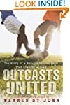 Outcasts United: The Story of a Refug...