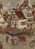 img - for The Myth of Culture: Why We Need a Genuine Natural Science of Societies by Nigel Barber (2008-01-07) book / textbook / text book