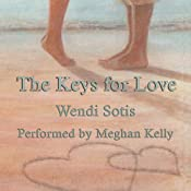 The Keys for Love | [Wendi Sotis]