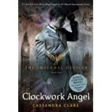 Clockwork Angel (Infernal Devices, The) ~ Cassandra Clare