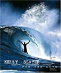Kelly Slater: For the Love
