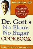 img - for Dr. Gott's No Flour, No Sugar(TM) Cookbook book / textbook / text book