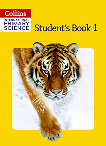 Collins International Primary Science - International Primary Science Student's Book 1 (Collins Primary Science)