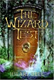 The Wizard Test (0060599421) by Bell, Hilari