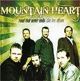 echange, troc Mountain Heart - Road That Never Ends: The Live Album