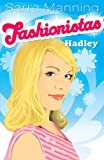 Hadley: Bk. 2 (Fashionistas) (034093221X) by Manning, Sarra
