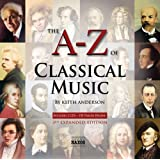 A-Z of Classical Music (The A-Z of Classical Music By Keith Anderson)by Various
