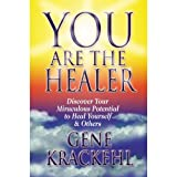 img - for You Are The Healer: Discover Your Miraculous Potential to Heal Yourself & Others book / textbook / text book