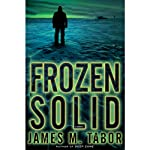 Frozen Solid: A Hallie Leland Novel | James Tabor