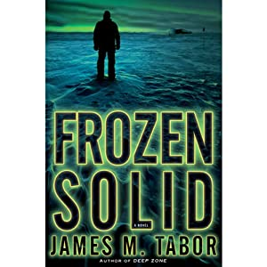 Frozen Solid: A Hallie Leland Novel | [James Tabor]